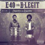 E-40 & B-Legit – 2018 – Connected and Respected