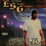 E.S.G. (Everyday Street Gangsta) – 1997 – Return Of The Living Dead