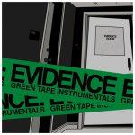 Evidence – 2013 – Green Tape Instrumentals