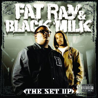 Fat Ray & Black Milk - 2008 - The Set Up