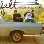 Felt (Murs & Slug) – 2005 – Felt 2: A Tribute To Lisa Bonet