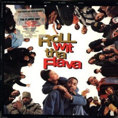 Flavor Unit MC's - 1993 - Roll With Tha Flava