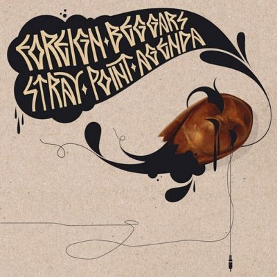 Foreign Beggars - 2006 - Stray Point Agenda