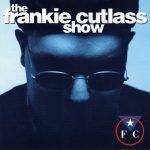 Frankie Cutlass – 1993 – The Frankie Cutlass Show