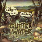 Gangrene (The Alchemist & Oh No) – 2010 – Gutter Water