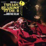 Ghostface Killah & Adrian Younge – 2015 – Twelve Reasons To Die II (Deluxe Edition)