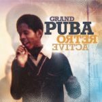 Grand Puba – 2009 – Retroactive