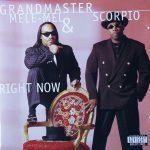 Grandmaster Melle Mel & Scorpio – 1997 – Right Now