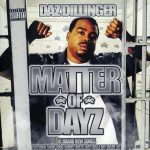 Daz Dillinger – 2010 – Matter Of Dayz