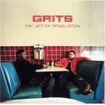 Grits – 2002 – The Art Of Translation