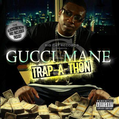 Gucci Mane - 2007 - Trap-A-Thon