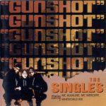 Gunshot – 1994 – The Singles
