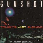 Gunshot – 1997 – Twilights Last Gleaming