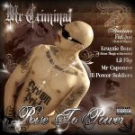 Mr. Criminal – 2008 – Rise to Power