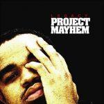 L.E.G.A.C.Y. – 2005 – Project Mayhem