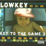 Lowkey – 2005 – Key To The Game 3