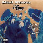 Mad Flava – 1994 – From Tha Ground Unda