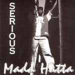 Madd Hatta – 1995 – Serious