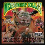 Mersonary Killaz – 1998 – Blood Thirsty