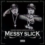 Messy Marv & Mitchy Slick – 2007 – Messy Slick
