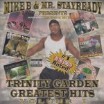Mike B & Mr. Stayready – 2002 – Trinity Garden Greatest Hits Vol. 1