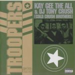 Kay Gee The All & DJ Tony Crush – 1988 – Troopers (2006-Reissue)