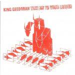 King Geedorah – 2003 – Take Me To Your Leader