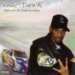 Knoc-Turn'Al – 2006 – Return Of The Hustler (Unofficial Release)