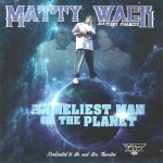 Matty Wack – 2015 – The Loneliest Man On The Planet