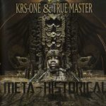 KRS-One – 2010 – Meta-Historical (with True Master)