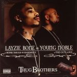 Layzie Bone & Young Noble – 2006 – Thug Brothers