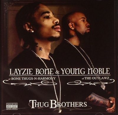 Layzie Bone & Young Noble - 2006 - Thug Brothers