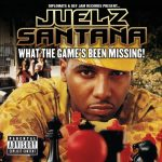Juelz Santana – 2005 – What The Game's Been Missing