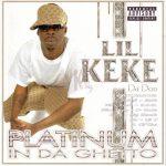 Lil Keke – 2001 – Platinum In Da Ghetto