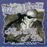 Lil Rob – 2000 – High Till I Die (2007-Special Edition)