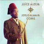 Juice Aleem – 2009 – Jerusalaam Come