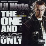 Lil Wyte – 2007 – The One And Only