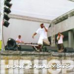 Lone Catalysts – 2001 – Hip Hop