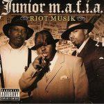 Junior M.A.F.I.A. – 2005 – Riot Musik