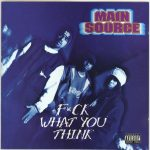 Main Source – 1994 – Fuck What You Think