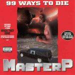 Master P – 1995 – 99 Ways To Die