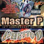 Master P – 1997 – Ghetto D (2007-10th Anniversary Edition)