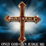 Master P – 1999 – Only God Can Judge Me