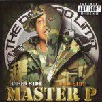 Master P – 2004 – Good Side / Bad Side