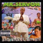 Mr. Serv-On – 1999 – Da Next Level