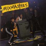 Mixmasters – 1988 – Mixmasters