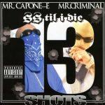Mr. Capone-E & Mr. Criminal – 2012 – SS Til I Die: 13 Shots