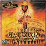 Mr. Drastick – 2008 – The Gladiators Anthem