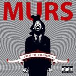Murs – 2008 – Murs for President