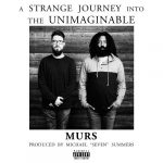 Murs – 2018 – A Strange Journey Into The Unimaginable